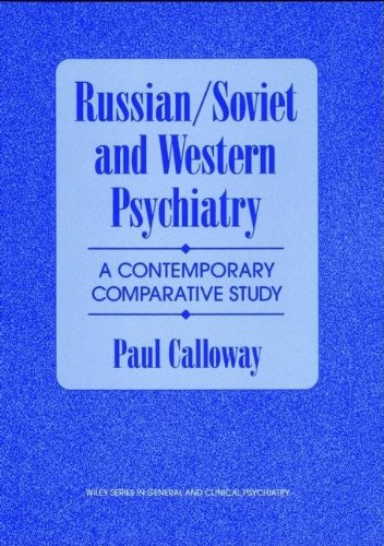 Russian/Soviet and Western Psychiatry: A Contemporary Comparative Study: Calloway, Paul