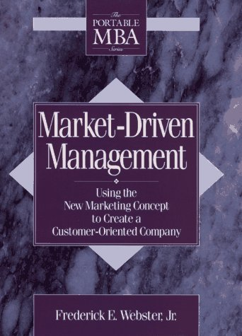 MARKET DRIVEN MANAGEMENT; USING THE NEW MARKETING CONCEPT TO CREATE A CUSTOMER ORIENTED COMPANY. ...
