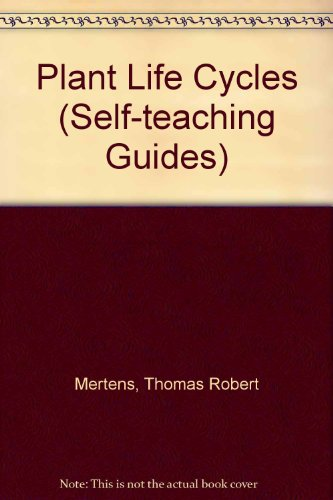 9780471596295: Plant Life Cycles (Self-teaching Guides)