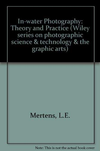 9780471596301: In-Water Photography: Theory and Practice (Wiley Series on Photographic Science & Technology and The Graphic Arts)