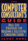 9780471596615: The Computer Consultant's Guide: Real-Life Strategies for Building a Successful Consulting Career
