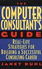 9780471596622: The Computer Consultant's Guide: Real-life Strategies for Building a Successful Consulting Career
