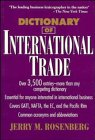 Dictionary of International Trade: Jerry M. Rosenberg