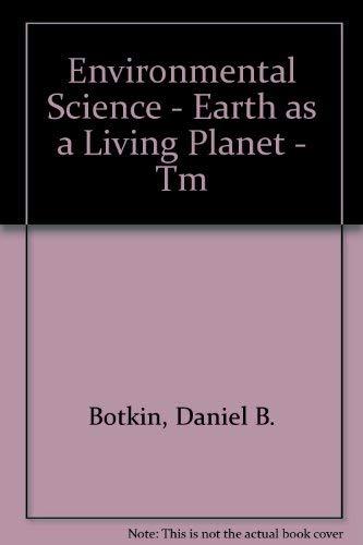 Environmental Science - Earth as a Living: Botkin, Daniel B.