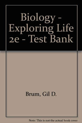 Biology - Exploring Life 2e - Test Bank: G Brum