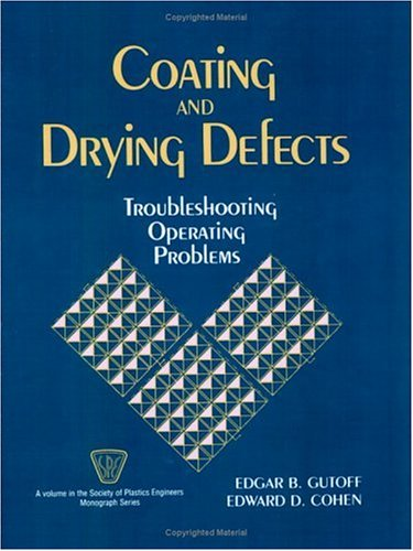 9780471598107: Coating and Drying Defects: Troubleshooting Operating Problems (S P E MONOGRAPHS)