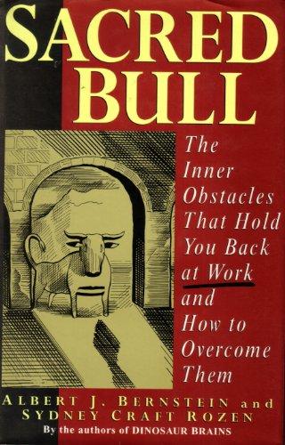 Sacred Bull: The Inner Obstacles That Hold: Bernstein, Albert J.,