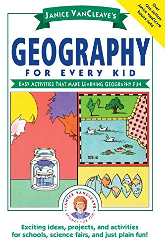 9780471598428: Janice Vancleave's Geography for Every Kid: Easy Activities That Make Learning Geography Fun