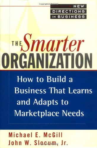 The Smarter Organization: How to Build a Business That Learns and Adapts to Marketplace Needs