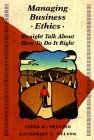 9780471598480: Managing Business Ethics: Straight Talk About How To Do It Right