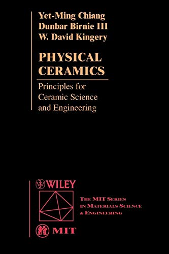 9780471598732: Physical Ceramics: Principles for Ceramic Science and Engineering: Principles for Ceramics Science and Engineering (MIT Wiley Series in Materials Science)