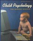 Child Psychology: The Modern Science: Vasta, Ross; Haith, Marshall M.; Miller, Scott A.