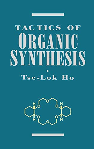 Tactics of Organic Synthesis: Ho, Tse-Lok