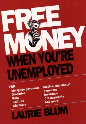 9780471599456: Free Money When You're Unemployed