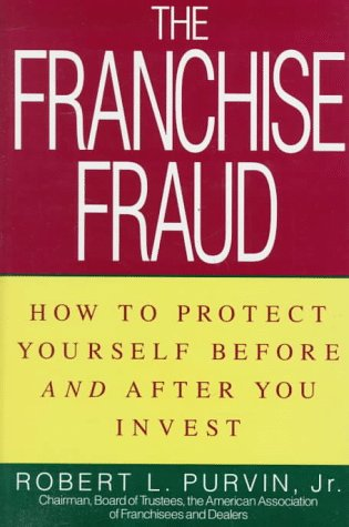 9780471599470: Franchise Fraud: How to Protect Yourself Before and After You Invest