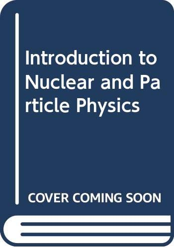 9780471599753: Introduction to Nuclear and Particle Physics