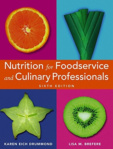 Nutrition for Foodservice And Culinary Professionals 6th Edition: Drummond, Karen Eich;Brefere, ...