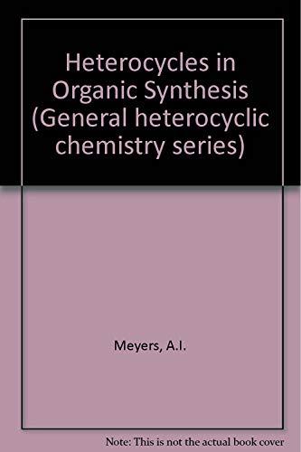 9780471600657: Heterocycles in Organic Synthesis (General heterocyclic chemistry series)