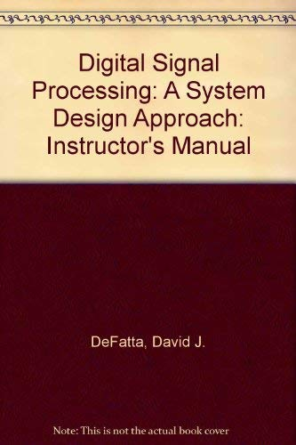 9780471601005: Digital Signal Processing: A System Design Approach: Instructor's Manual