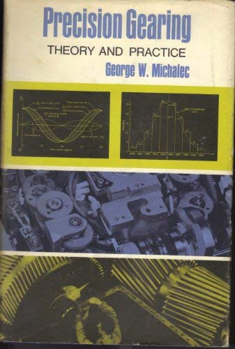 Precision Gearing : Theory and Practice.: Michalec, G.W.: