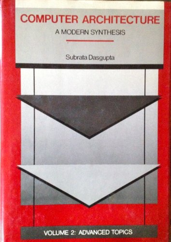 9780471601524: Computer Architecture, Advanced Topics (Wie Computer Architecture Advanced Topics) (Volume 2)