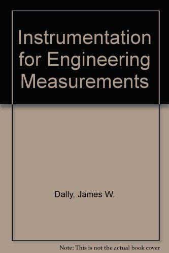 Instrumentation for Engineering Measurements: James W. Dally,