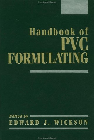 Handbook of Polyvinyl Chloride Formulating