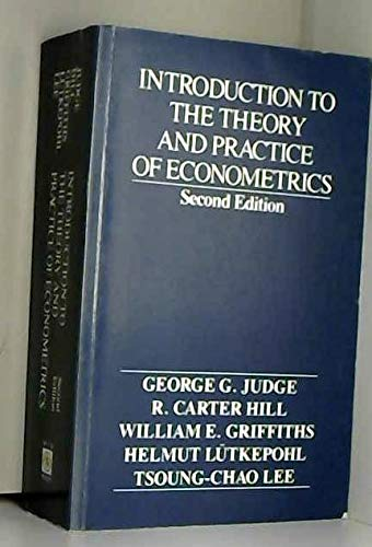 Introduction to the Theory and Practice of Econometrics: Judge, George G.; Hill, R.C.; Griffiths, ...