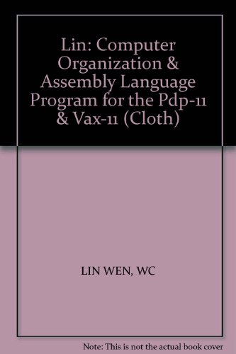 9780471603382: Lin: Computer Organization & Assembly Language Program for the Pdp-11 & Vax-11 (Cloth)