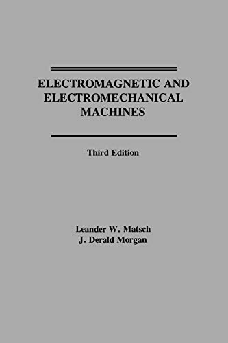 Electromagnetic and Electromechanical Machines (Harper & Row: Matsch, Leander W.;