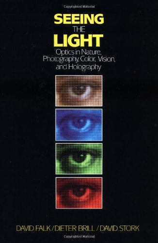 9780471603856: Seeing the Light: Optics in Nature, Photography, Color, Vision, and Holography