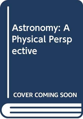 9780471604990: Astronomy: A Physical Perspective