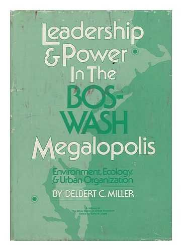 9780471605195: Leadership and Power in the Bos-Wash Megalopolis: Environment, Ecology and Urban Organization (Urban Research)