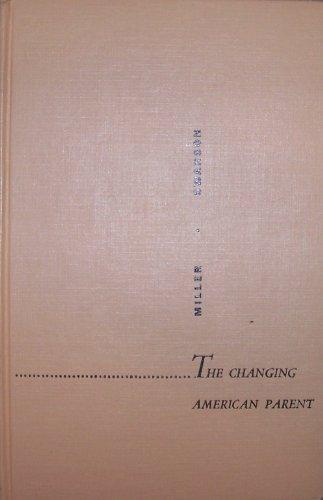 Changing American Parent: Daniel R. Miller