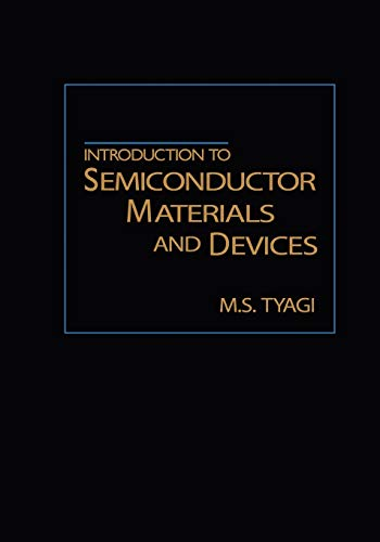Introduction to Semiconductor Materials and Devices: M. S. Tyagi