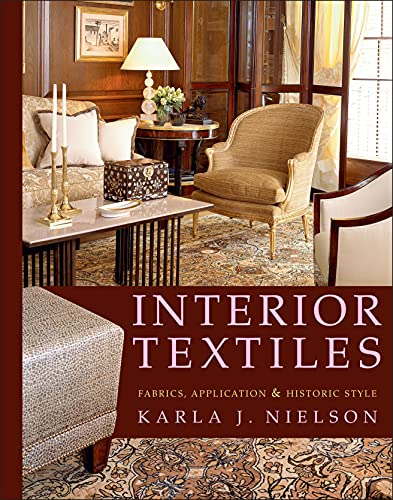 9780471606406: Interior Textiles: Fabrics, Application, and Historic Style