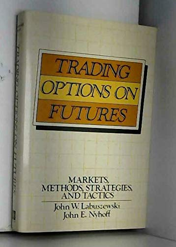 9780471606765: Trading Options on Futures: Markets, Methods, Strategies, and Tactics