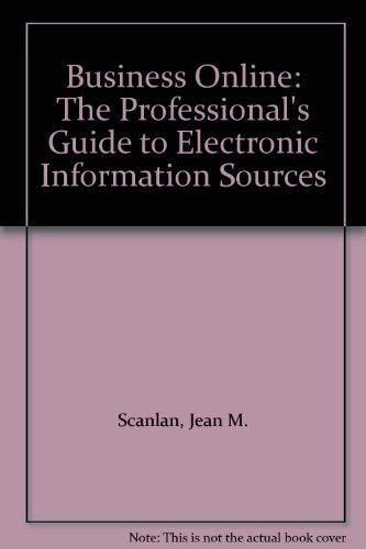 Business Online: The Professional's Guide to Electronic Information Sources