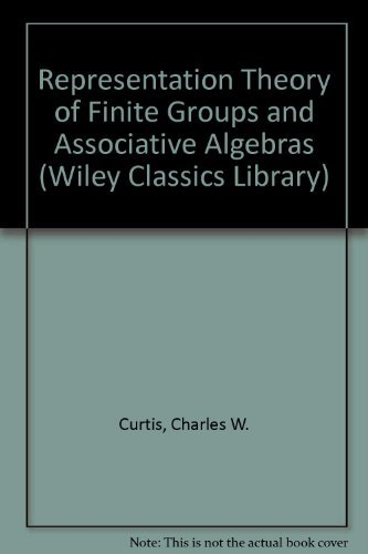 9780471608455: Representation Theory of Finite Groups and Associative Algebras