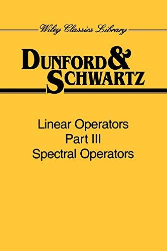 9780471608462: Linear Operators, Part 3: Spectral Operators