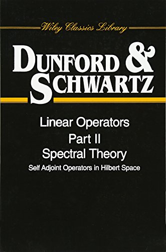 9780471608479: Linear Operators, Spectral Theory, Self Adjoint Operators in Hilbert Space, Part 2