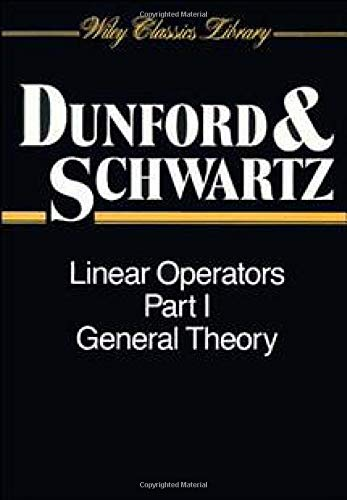 9780471608486: Linear Operators: General Theory Part 1: General Theory Vol 1 (Wiley Classics Library)