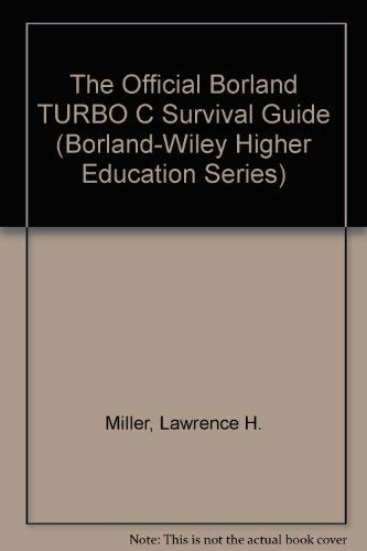 The Official Borland TURBO C Survival Guide (Borland-Wiley Higher Education Series): Miller, ...