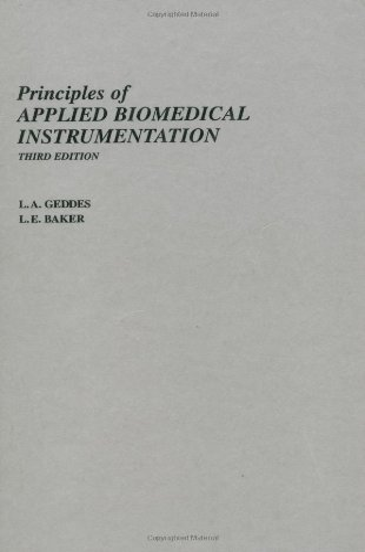 Principles of Applied Biomedical Instrumentation: L. A. Geddes,