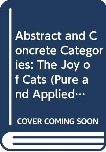 9780471609223: Abstract and Concrete Categories (Pure & Applied Mathematics)