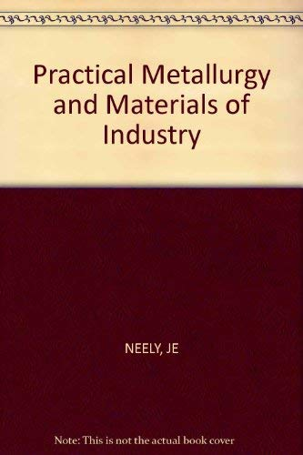 9780471609230: Practical Metallurgy and Materials of Industry