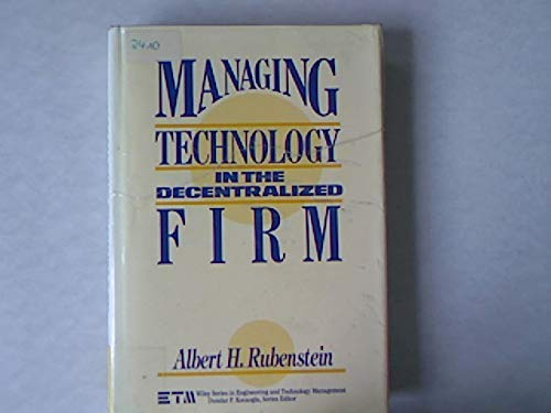9780471610243: Managing Technology in the Decentralized Firm (Wiley Series in Engineering and Technology Management)