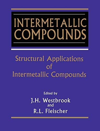 Intermetallic Compounds: Structural Applications of Intermetallic Compounds v. 3 (Paperback): J. H....