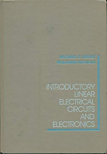 An Introduction to Linear Electric Circuits and: Kelley, Michael C.,