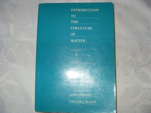 9780471612735: Introduction to the Structure of Matter: A Course in Modern Physics